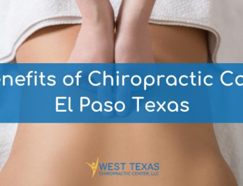 Benefits of Chiropractic Care El Paso Texas