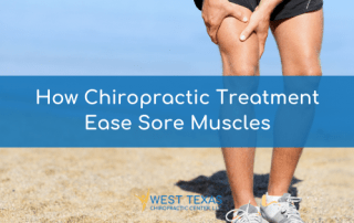 Ease Sore Muscles With Chiropractic Treatment